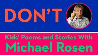 Don't - Kids Poems and Stories With Michael Rosen Video