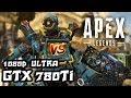 GTX 780Ti - Apex Legends - 1080p / Ultra