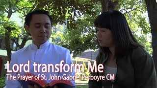 Lord transform Me,  The Prayer of St. John Gabriel Perboyre CM.