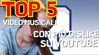 I VIDEO MUSICALI CON PIÙ DISLIKE SU YOUTUBE