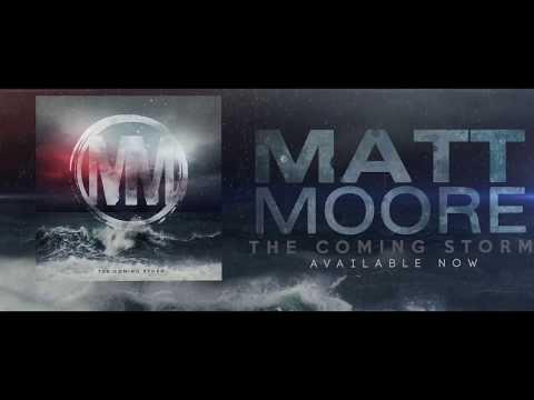 Matt Moore - The Coming Storm (Official Lyric Video)