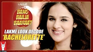 Lakmé Look Decode – 'Bachelorette'  Episode 02 #BangBaajaBaaraat