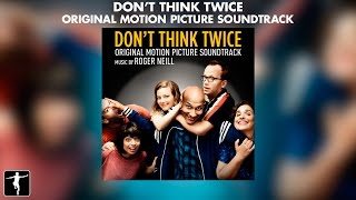 Don't Think Twice - Roger Neill - Soundtrack Preview (Official Video)