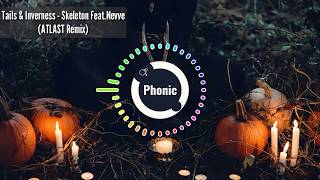 Tails &amp Inverness - Skeleton Feat. Nevve (ATLAST Remix) New Trance 2019New Trap SongsD ...
