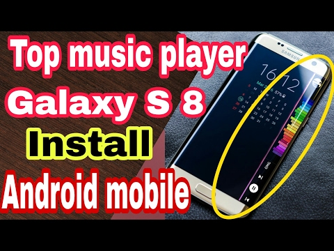 Samsung s8 edge music player on your Android device
