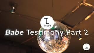 The Lyris - Testimony Babe part 2