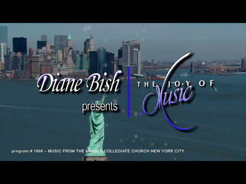 Music From The Marble Collegiate Church - New York City (The Joy of Music with Diane Bish)