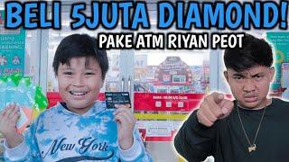 TOPUP 5JUTA DIAMOND PAKE ATM RIYAN PEOTT MARAH BANGET