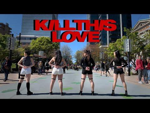 "[KPOP IN PUBLIC VANCOUVER] BLACKPINK (블랙핑크): ""KILL THIS LOVE"" DANCE COVER Contest with Kia [K-CITY]"