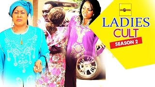 Ladies Cult 2 - Latest Nigerian Nollywood Movies