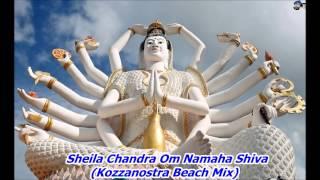 Sheila Chandra Om Namaha Shiva (Kozzanostra Beach Mix)