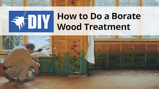 How to do a Borate Wood Treatment