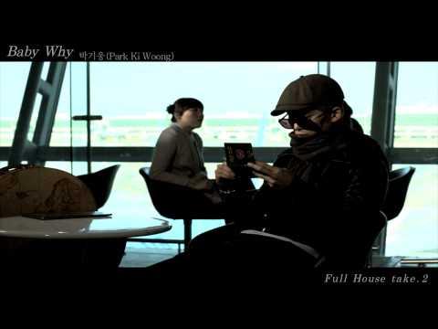Park Ki Woong(박기웅) _ Baby Why (FULL HOUSE Take2 OST Pt.3) MV