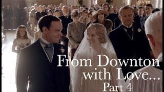 From Downton with Love... Part 4 || Downton Abbey: The Weddings Special Features