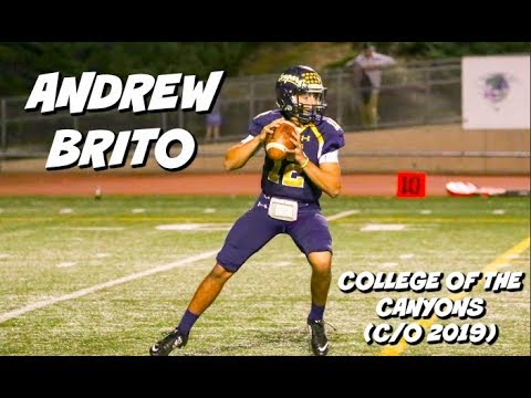 Andrew Brito JUCO Freshman Highlights #12 (QB) || College of the Canyons (C/O 2019)
