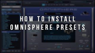 How To Install Omnisphere Presets | theproducersplug.com