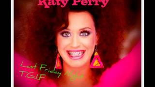 Katy Perry - Last Friday Night (T.G.I.F.) (John Monkman & Johnson Somerset Remix)