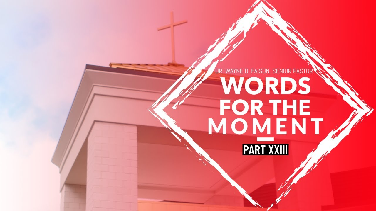 WORDS FOR THE MOMENT XXIII-WHEN THERE ARE NO WORDS