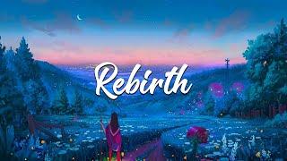 Rebirth |Chillstep Mix 2021