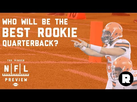 Who's The Best Rookie QB? | 2018 NFL Preview | The Ringer