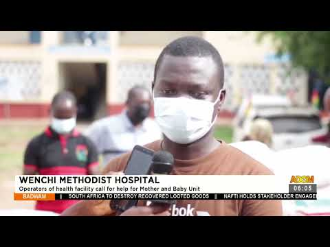 Operators of health facility call for help for Mother and Baby Unit - Badwam News on Adom (22-7-21)