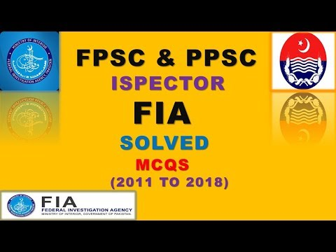 Inspector Federal Investigation Agency (FIA),Past paper solved MCQ,s(2011-18)|FPSC|PPSC| all exam