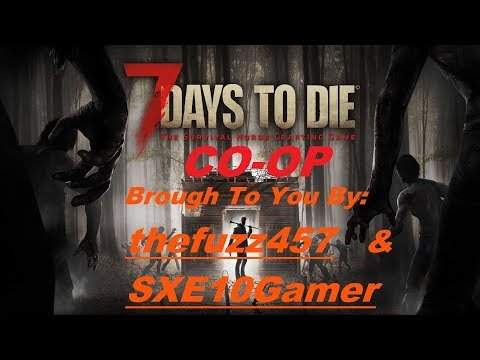 7 Days To Search & Rescue:  brought to you by SXE10Gamer & thefuzz457