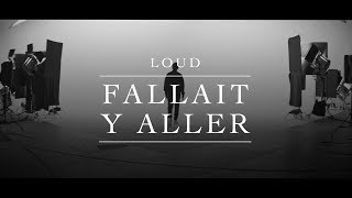loud fallait y aller