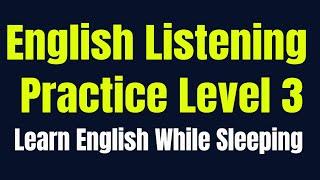 Improve Vocabulary ★ Learn English While Sleeping ★ Listening English Practice Level 3 ✔