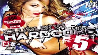 Clubland X-Treme Hardcore Vol 5 Bonus CD Hixxy