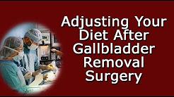 Adjusting Your Diet After Gallbladder Removal Surgery