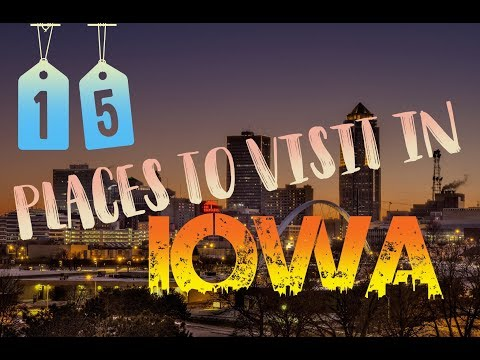 Top 15 Places To Visit In Iowa