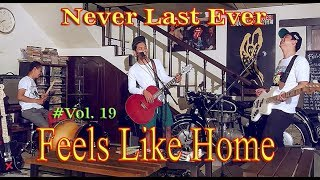 Gambar cover Never Last Ever - Live (FEELS LIKE HOME) Vol.19