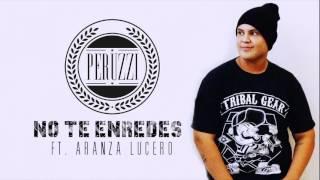 Peruzzi - No te enredes Ft. Aranza Lucero