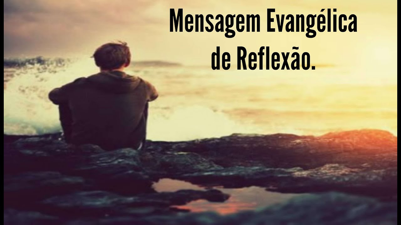 Mensagem Evangélica De Reflexão.
