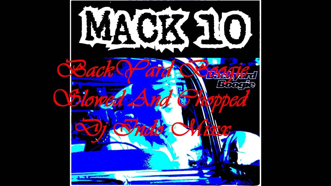 """Dj Indo Mixx - Mack 10 """"Backyard Boogie""""{Slowed And ..."""