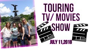 Touring Movies & TV Shows//July 11,2018