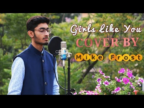 MAROON 5 - GIRLS LIKE YOU COVER | VALENTINES DAY SPECIAL |