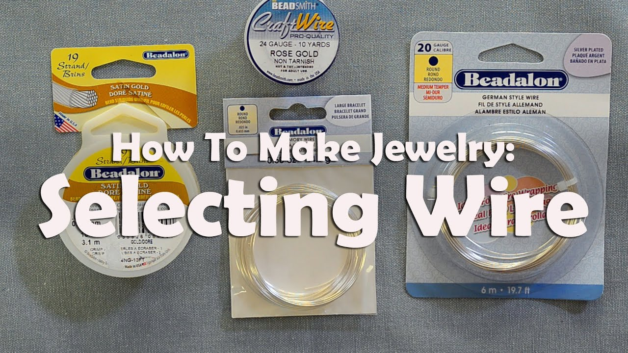 How To Make Jewelry: Selecting Wire - YouTube