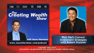 Creating Wealth #111 – Rich Dad's Current Investing Strategies – An interview with Robert Kiyosaki