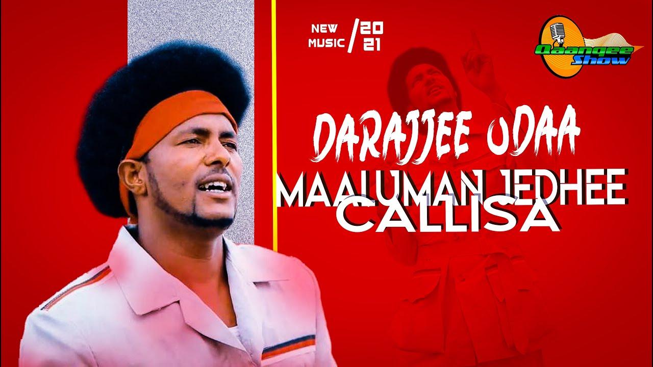 Download Darajjee Odaa-Maaluman Jedhee Callisa- New Afaan Oromo music