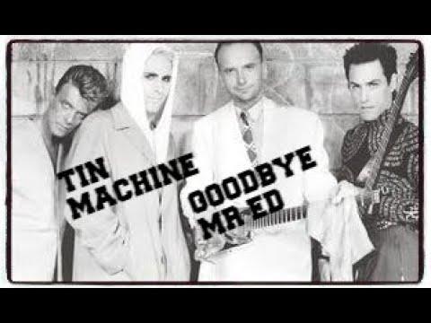 TIN MACHINE ~ GOODBYE MR ED ~ SUPERB BOWIE LYRIC