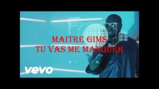 Maître Gims - Tu vas me manquer paroles/lyrics