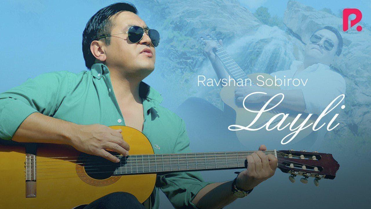 Ravshan Sobirov — Layli | Равшан Собиров — Лайли