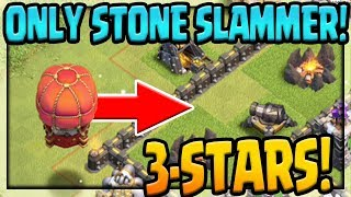 ONE Stone Slammer THREE STARS ENTIRE VILLAGES - Clash of Clans UPDATE!