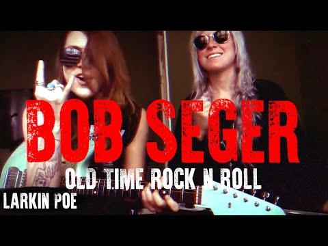 Larkin Poe | Bob Seger Cover (