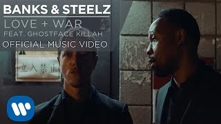 Banks Steelz Love War Feat Ghostface Killah Official Music Video