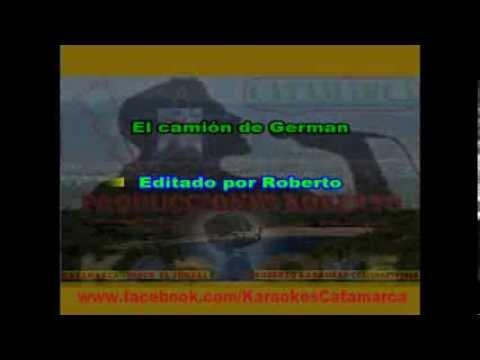 Sergio Galleguillo   El camión de German  ( karaoke )  (PRODUCCIONES ROBERTO)
