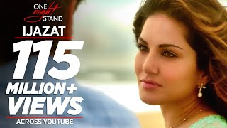 IJAZAT Video Song | ONE NIGHT STAND | Sunny Leone, Tanuj Virwani | Arijit Singh, Meet Bros