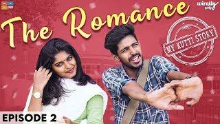 The Romance  - My Kutti Story (EP 02)  || Wirally Tamil || Tamada MediA